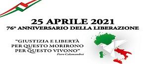 """25 aprile 2021 - 76° anniversario della liberazione """"giustizia e libertà per questo morirono per questo vivono- Piero Calamandrei"""